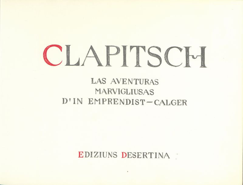 Clapitsch : las aventuras marvigliusas d'in emprendist-calger